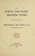 Cover of The roman and italic printing types in the printing house of Theodore L. De Vinne and Co., 12 Lafayette Place