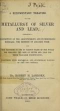 Cover of A rudimentary treatise on the metallurgy of silver and lead