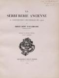 Cover of La serrurerie ancienne a l'Exposition universelle de 1900