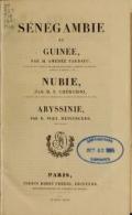 Sénégambie et Guinée, par m. Amédée Tardieu ... Nubie, par m. S. Chérubini ... Abyssinie,par m. Noël Desvergers ..