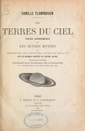 Cover of Les terres du ciel; voyage astronomique sur les autres mondes et description des conditions actuelles de la vie sur les diverses planètes du système