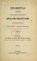 Cover of Testamentitak tamædsa nalegapta piulijipta Jêsusib Kristusib apostelingitalo piniarningit ajokertusingillo