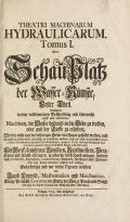 Cover of Theatri machinarum hydraulicarum tomus I [-II], oder, Schau-Platz der Wasser-Künste