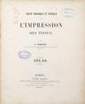 Cover of Traité théorique et pratique de l'impression des tissus atlas