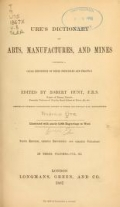 Cover of Ures̓ dictionary of arts, manufactures and mines