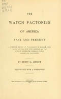 Cover of The watch factories of America, past and present