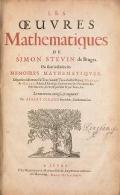 Les œuvres mathematiques de Simon Stevin de Bruges
