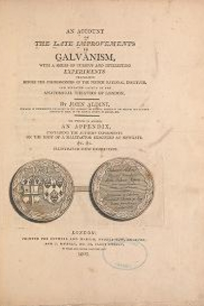 """Cover of """"An account of the late improvements in galvanism : with a series of curious and interesting experiments performed before the commissioners of the Fren"""""""