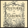 Cultures of the Garden