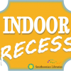 Indoor Recess
