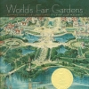World's Fair Gardens: Shaping American Landscapes and Garden History