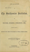 Cover of An account of the Smithsonian Institution, its founder, building, operations, etc
