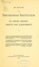 Cover of An account of the Smithsonian Institution - its origin, history, objects and achievements