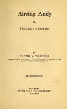 Cover of Airship Andy, or, The luck of a brave boy