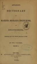 Cover of Appleton's dictionary of machines, mechanics, engine-work, and engineering v. 1