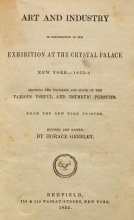 Cover of Art and industry as represented in the exhibition at the Crystal Palace, New York--1853-4