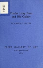 Cover of Charles Lang Freer and his gallery