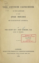 Cover of The church catechism in the language of the Cree Indians of north-west America