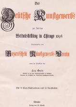 Cover of Das deutsche Kunstgewerbe zur Zeit der Weltausstellung in Chicago, 1893 Bd. 1
