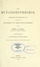 Cover of Die mutationstheorie. Versuche und beobachtungen über die entstehung von arten im pflanzenreich,