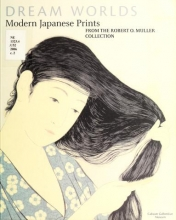 Cover of Dream worlds - modern Japanese prints from the Robert O. Muller collection
