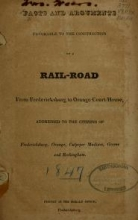 Cover of Facts and arguments favorable to the construction of a rail-road from Fredericksburg to Orange court-house