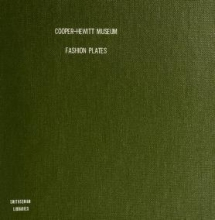 Cover of Fashion plates in the collection of the Cooper-Hewitt Museum