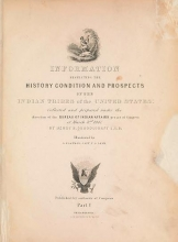 Cover of Historical and statistical information respecting the history, condition, and prospects of the Indian tribes of the United States