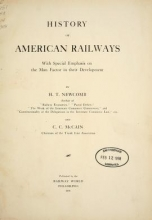Cover of History of American railways, with special emphasis on the man factor in their development