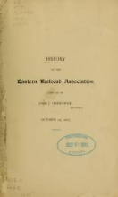 Cover of History of the Eastern Railroad Association