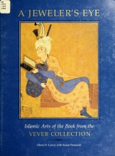 Cover of A jeweler's eye  Islamic arts of the book from the Vever Collection