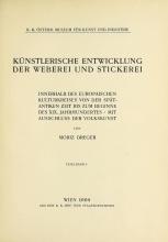 Cover of Künstlerische Entwicklung der Weberei und Stickerei innerhalb des europäischen Kulturkreises vonder spätantiken Zeit bis zum Beginne des XIX.