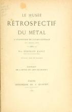 Cover of Le musée rétrospectif du métal à l'Exposition de l'union centrale des beaux-arts, 1880