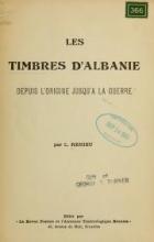 Cover of Les timbres d'Albanie depuis l'origine jusqu'a la guerre