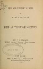Cover of Life and military career of Major-General William Tecumseh Sherman
