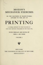 Cover of Moxon's Mechanick exercises; or, The doctrine of handy-works applied to the art of printing v.1 (1896)
