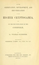 Cover of On the germination, development, and fructification of the higher Cryptogamia - and on the fructification of the Coniferæ