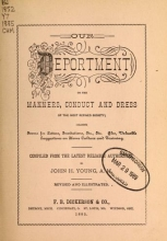 Cover of Our deportment; or, The manners, conduct and dress of the most refined society