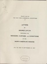 Cover of Photostatic copies from the New York commercial advertiser of letters by George Catlin describing the manners, customs, and conditions of the North American Indians