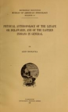 Cover of Physical anthropology of the Lenape or Delawares, and of the eastern Indians in general