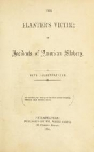 Cover of The planter's victim; or, Incidents of American slavery
