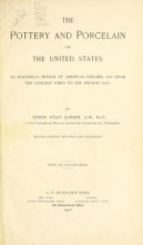 Cover of The pottery and porcelain of the United States; an historical review of American ceramic art from the earliest times to the present day,