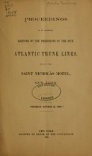 Cover of Proceedings of an adjourned meeting of the presidents of the five Atlantic Trunk Lines held at the Saint Nicholas Hotel, New York, Thursday, October 18, 1860
