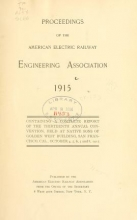 Cover of Proceedings of the American Electric Railway Engineering Association ... containing a complete report of the ... Annual Convention, held at
