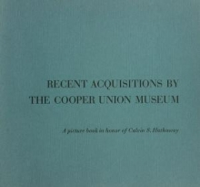 Cover of Recent acquisitions by the Cooper Union Museum