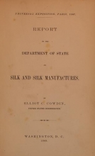Cover of Report to the department of state on silk and silk manufactures