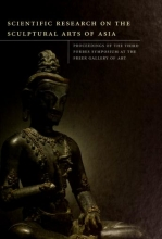 Cover of Scientific research on the sculptural arts of Asia - proceedings of the Third Forbes Symposium at the Freer Gallery of Art