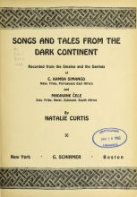 Cover of Songs and tales from the dark continent, recorded from the singing and the sayings of C. Kamba Simango- and Madikane Cele