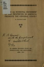 Cover of Would the municipal ownership of gas properties in America promote the general good?