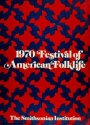 "Cover of ""1970 Festival of American Folklife /"""